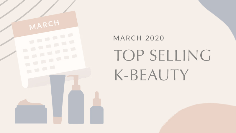 Top Selling Korean Beauty Products March 2020
