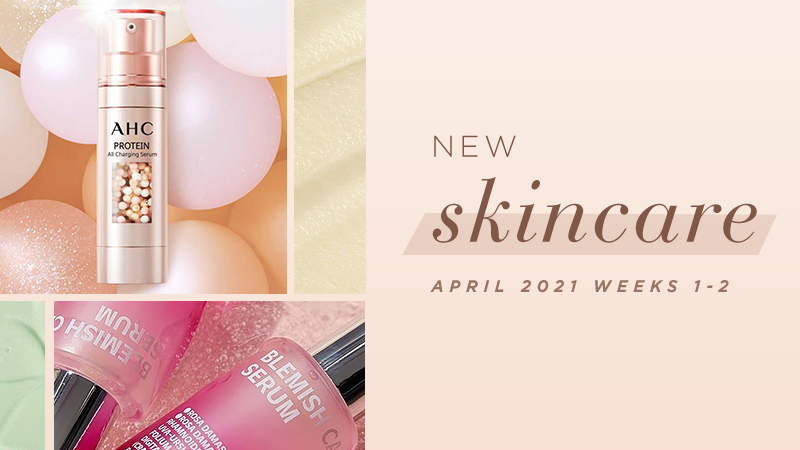 New Korean skincare products [April 2021 Weeks 1-2]